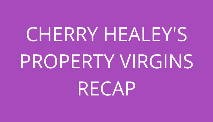title Cherry Healey's Property Virgins Recap by savelikeabear