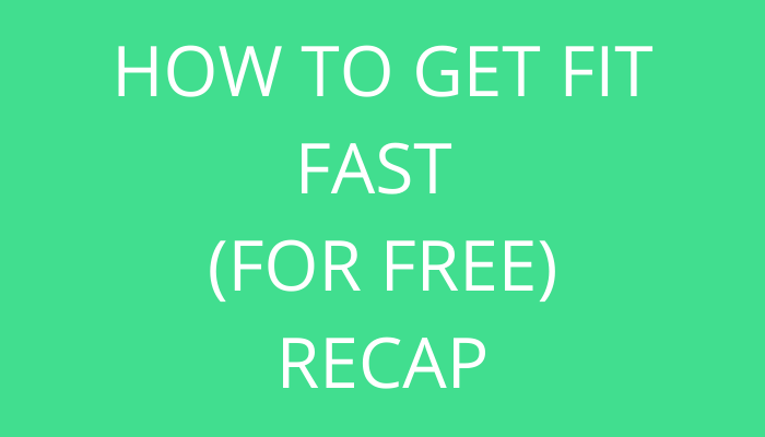 title How To Get Fit Fast (For Free): Recap by savelikeabear