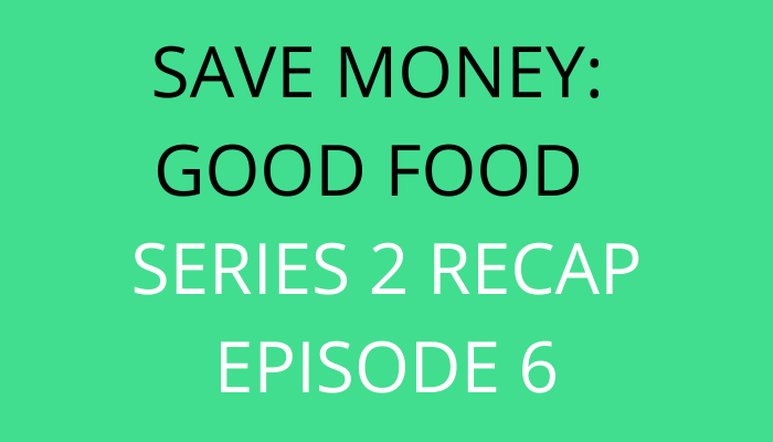 title Save Money Good Food Series 2 Recap Episode 6 by savelikeabear