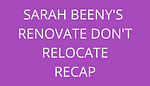 title sarah beenys renovate dont relocate recap by savelikeabear