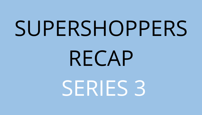 title Supershoppers Recap: Series 3 by savelikeabear