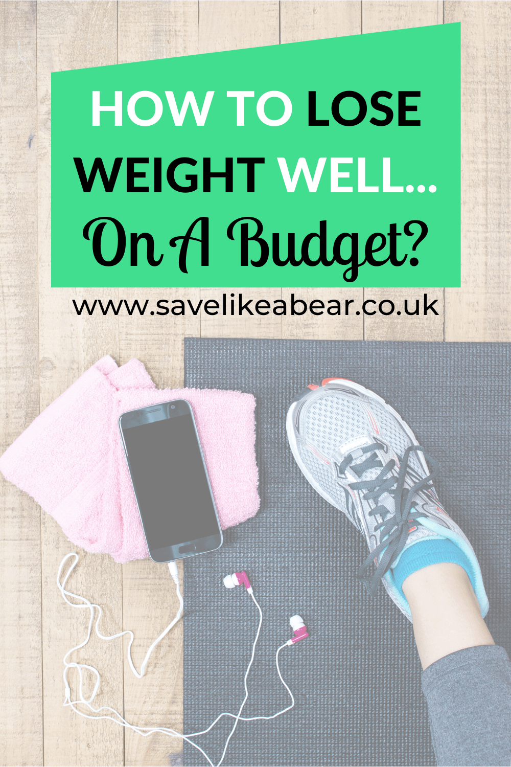 How to lose weight well on a budget by savelikeabear.co.uk