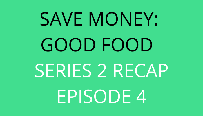 title Save Money Good Food Series 2 Recap Episode 4 by savelikeabear