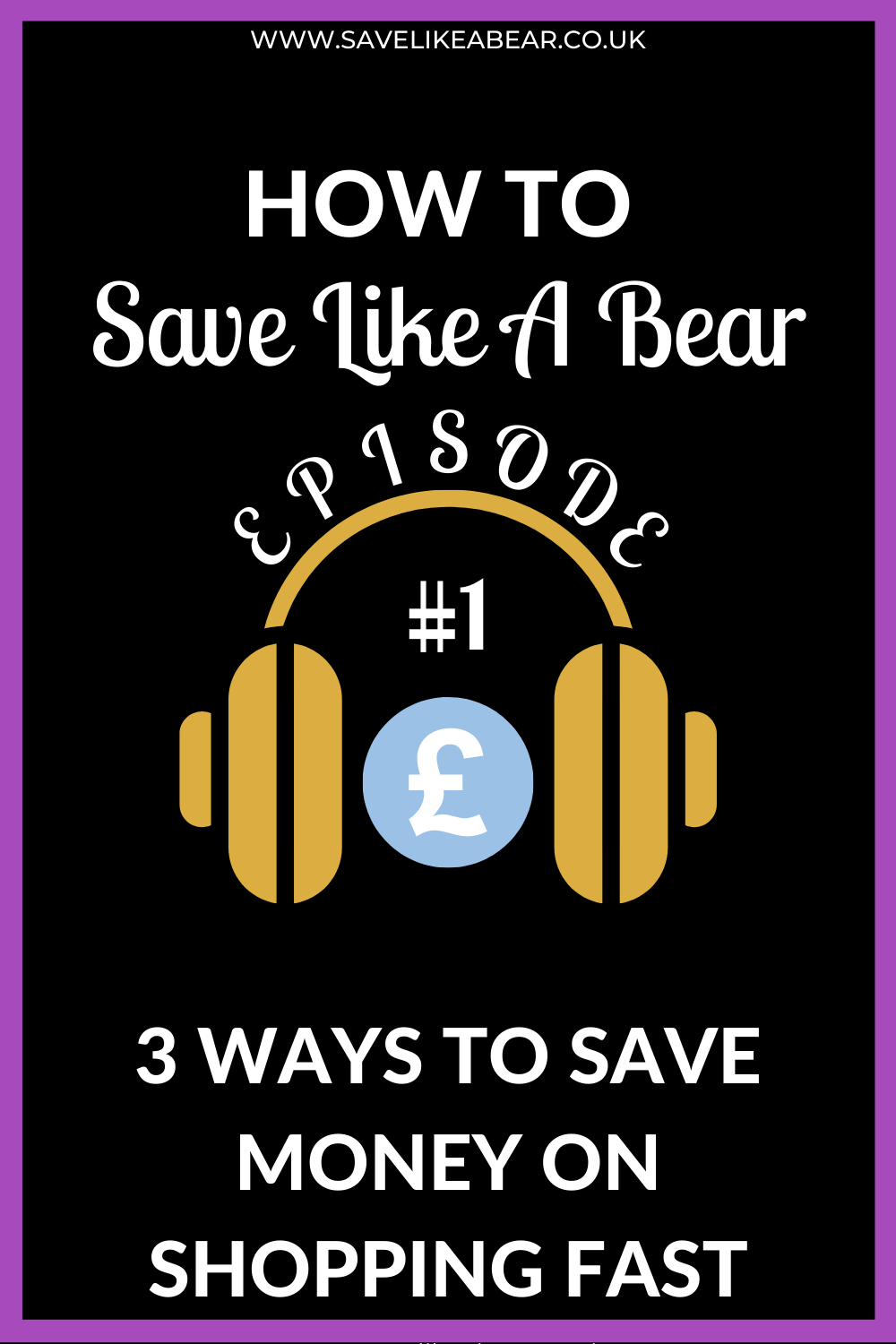 How to save like a bear podcast episode 1: 3 ways to save money on shopping fast