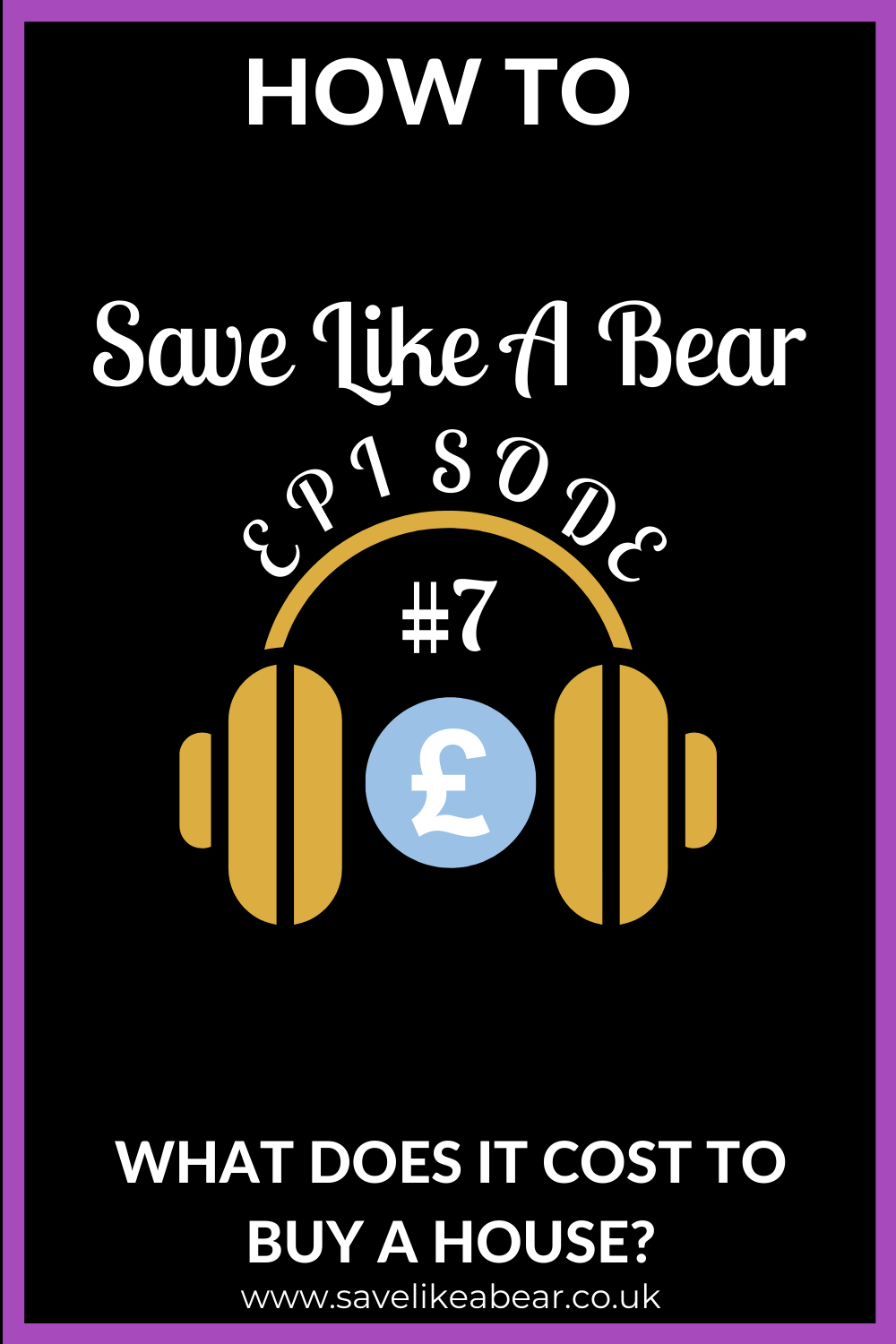 How to save like a bear episode 007 what does it cost to buy a house