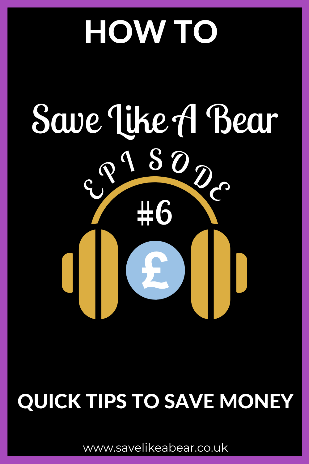 How to save like a bear podcast episode 6 quick tips to save money
