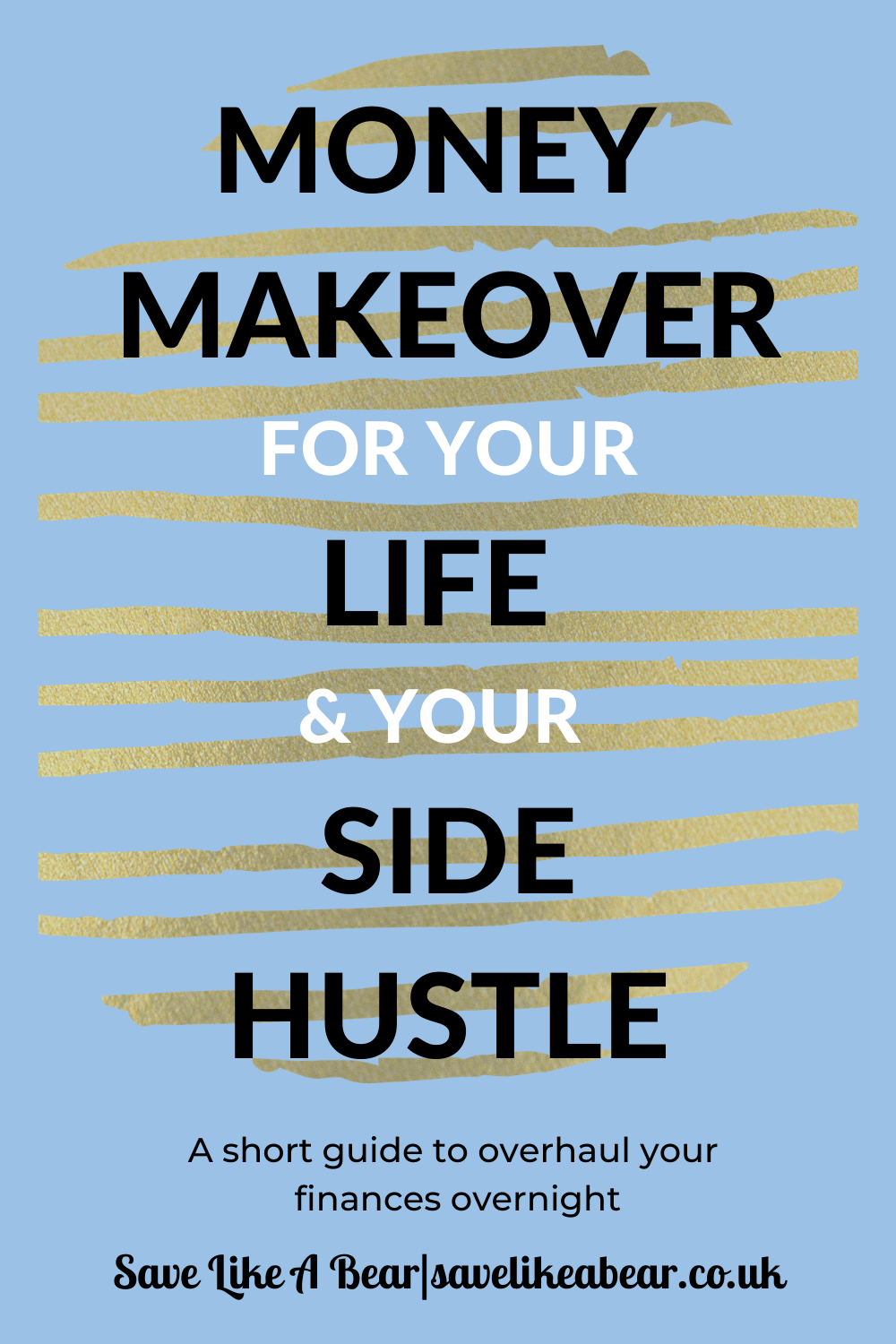 Blue ebook pinterest pin titled Money Makeover For Your Life & Your Side Hustle by savelikeabear