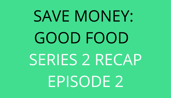 title Save Money Good Food Series 2 Recap Episode Two by savelikeabear