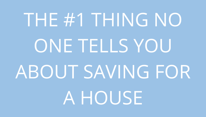 Title The No. 1 Thing No One Tells You About Saving For A House by savelikeabear