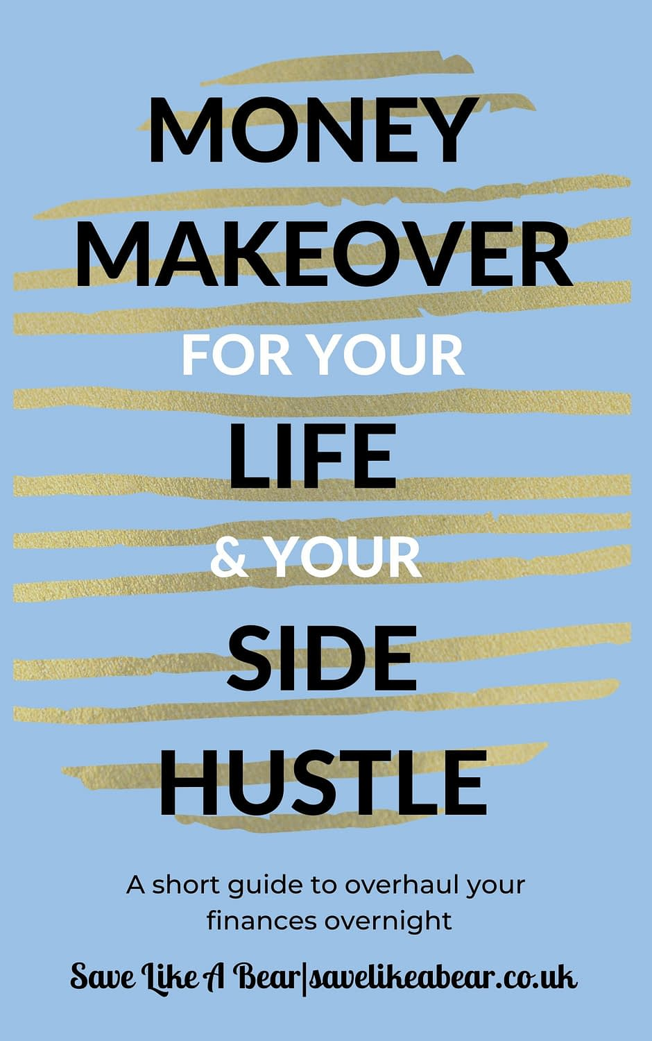 Blue book cover titled money makeover for your life & your side hustle by savelikeabear