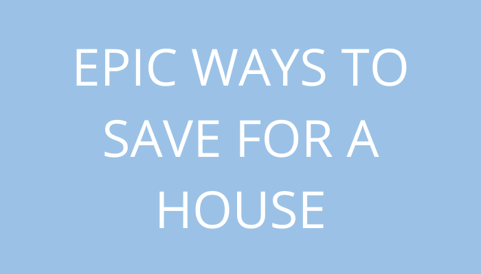 Title Epic Ways To Save For A House by savelikeabear