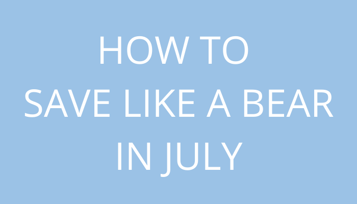 title How To Save Like A Bear In July by savelikeabear