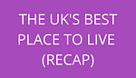 title the uk's best place to live recap by savelikeabear