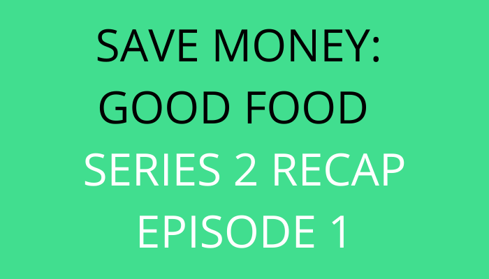 title Save Money Good Food Series 2 Recap Episode 1 by savelikeabear