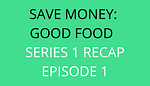 title Save Money Good Food Series 1 Recap Episode 1 by savelikeabear