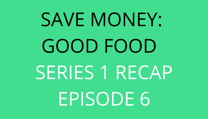 title Save Money Good Food Series 1 Recap Episode 6 by savelikeabear