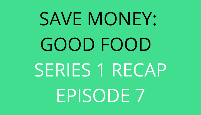 title Save Money Good Food Series 1 Recap Episode 7 by savelikeabear