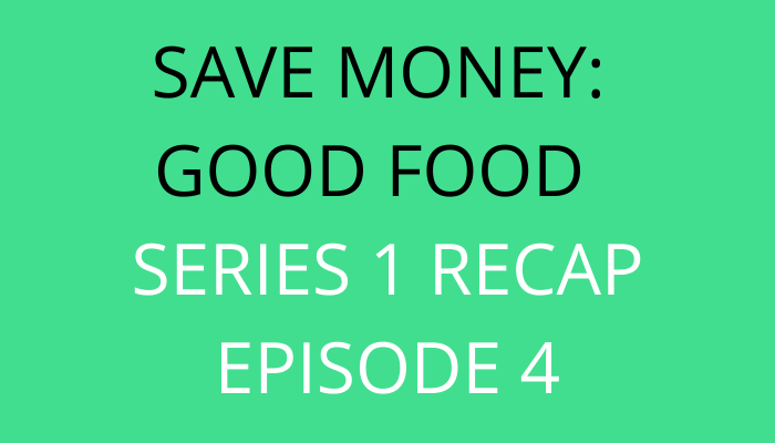 title Save Money Good Food Series 1 Recap Episode 4 by savelikeabear